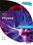 Ben Clyde Science Uncovered: AQA GCSE Physics Revision Guide (Science Uncovered AQA for GCSE)