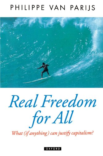 Real Freedom for All: What (if anything) can justify capitalism? (Oxford Politician Theory)