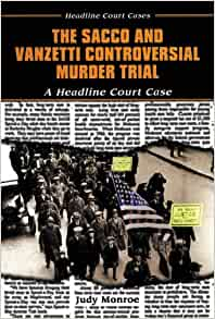 the sacco and vanzetti case essay Murder case of nicola sacco and bartolomeo vanzetti essay the government and the people reacted to these changes affected sacco and vanzetti's case.