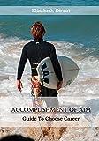 Accomplishment of Aim: Guide To Choose Career