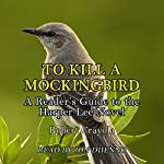 To Kill a Mockingbird: A Reader's Guide to the Harper Lee Novel | Robert Crayola