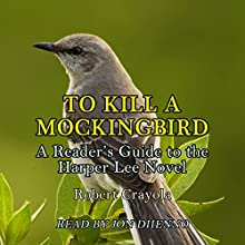 To Kill a Mockingbird: A Reader's Guide to the Harper Lee Novel (       UNABRIDGED) by Robert Crayola Narrated by Jon DiIenno