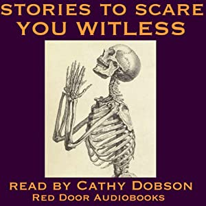 Stories to Scare You Witless: Tales of Terror | [Fitz-James O'Brien, Hector Hugh Munro, Wilkie Collins, Edith Nesbit, Jerome K. Jerome, Ambrose Bierce, M. R. James]
