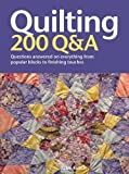 img - for Quilting: 200 Q&A: Questions Answered on Everything from Popular Blocks to Finishing Touches by Jacqueline