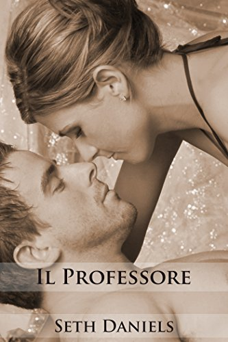 Seth Daniels - Il Professore (Italian Edition)