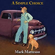 A Simple Choice Audiobook by Mark Matteson Narrated by Mark Matteson