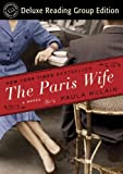 The Paris Wife (Random House Reader's Circle Deluxe Reading Group Edition): A Novel