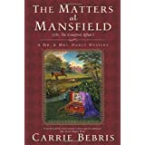 "The Matters at Mansfield: Or, the Crawford Affair (Mr. & Mrs. Darcy Mysteries)von ""Carrie Bebris"""