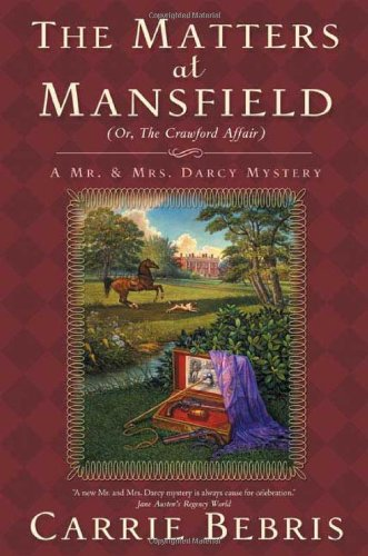 Image of The Matters at Mansfield: Or, The Crawford Affair (Mr. and Mrs. Darcy Mysteries)