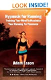 Hypnosis For Running: Training Your Mind To Maximise Your Running Performance
