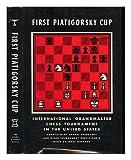 First Piatigorsky Cup: International Grandmaster Chess Tourament Held in Los Angeles, California, July, 1963