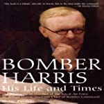 """""""Bomber"""" Harris: His Life and..."""