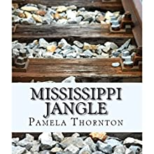 Mississippi Jangle Audiobook by Pamela Thornton Narrated by Pamela Thornton