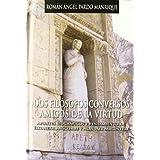Dos Filósofos Conversos amigos de la Virtud: Apuntes biográficos y pensamiento de Elizabeth Anscombe y Alasdair...
