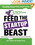 Feed the Startup Beast: A 7-Step Guid...