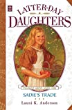 Sadie's Trade (The Latter-Day Daughters Series) (157345415X) by Anderson, Launi K.