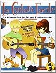 La guitare facile : La M�thode pour E...