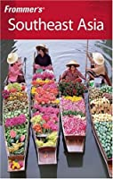 Frommer's Southeast Asia (Frommer's Complete)