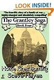 Home Fires Burning (The Grantley Saga Book 4)