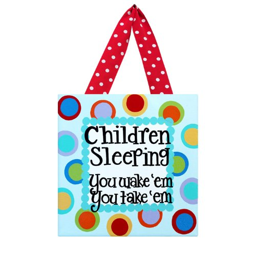Children Sleeping, You Wake 'Em You Take 'Em: Kids Bedroom Canvas Wall Art; Napping; Hangable On Wall Or Doorknob