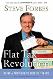 Flat Tax Revolution: Using a Postcard to Abolish the IRS (0895260409) by Steve Forbes