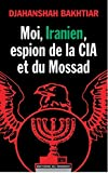 Moi Iranien espion de la CIA et du Mossad