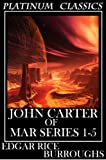 Image of John Carter Mars Barsoom Series Books 1-5 (A Princess of Mars, The Gods of Mars, Warlord of Mars, Thuvia, Maid of Mars, The Chessmen of Mars)