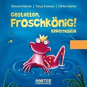 Gestatten, Froschkönig! Hörbuch