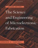 The Science and Engineering of Microelectronic Fabrication