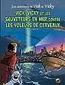 Les Aventures de Vick et Vicky, Tome 17 : Vick et Vicky et les sauveteurs de la mer contre les voleurs de cerveau