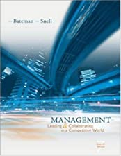 Management Leading and Collaborating in a Competitive World by Thomas Bateman