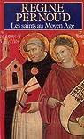 Les saints au moyen age / la saintete d'hier est-elle pour aujourd'hui ? par Pernoud