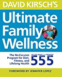 img - for David Kirsch's Ultimate Family Wellness: The No Excuses Program for Diet book / textbook / text book