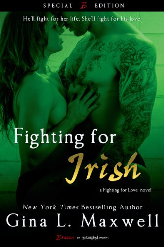 Fighting For Irish (A Fighting for Love Novel) (Entangled Brazen) by Gina L. Maxwell