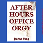 After Hours Office Orgy: A Reluctant Group Sex Erotica Story | Jeanna Yung