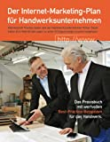 img - for Der Internet-Marketing-Plan f r Handwerksunternehmen: Das Praxisbuch mit wertvollen Best-Practice-Beispielen f r das Handwerk (German Edition) book / textbook / text book
