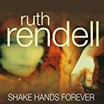 Shake Hands For Ever: A Chief Inspector Wexford Mystery, Book 9 | Ruth Rendell
