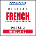 French Level 2 Lessons 26-30: Learn to Speak and Understand French with Pimsleur Language Programs  by  Pimsleur Narrated by  uncredited