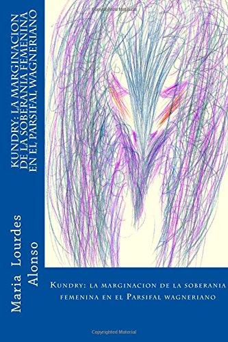 Kundry: la marginacion de la soberania femenina en el Parsifal wagneriano