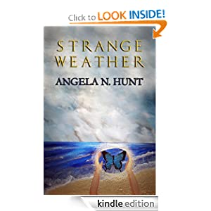 Strange Weather Angela N. Hunt