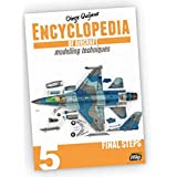 Encyclopedia of Aircraft Modeling Volume 5: Final Steps AMMO of Mig Jimenez