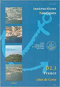 Carte marine : Instructions nautiques, côtes Corse: Guide