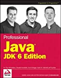img - for Professional Java JDK 6 Edition [Paperback] [2007] 1 Ed. W. Clay Richardson, Donald Avondolio, Scot Schrager, Mark W. Mitchell, Jeff Scanlon book / textbook / text book