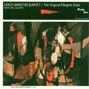 Chico Hamilton, Eric Dolphy - The Original Ellington Suite - Amazon