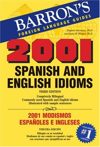 2001 Spanish and English Idioms: 2001 Modismos Espanoles e Ingleses (Barron's Foreign Language Guides)