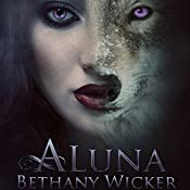 Aluna: Aluna Series, Book 2 | Bethany Wicker