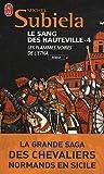 echange, troc Michel Subiela - Le Sang des Hauteville, Tome 4: Les flammes noires de l'Etna (1166-1194)