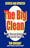 Kim Rinehart The Big Clean: How to Clean and Organize Your Home and Free Your Mind (Revised and Updated)