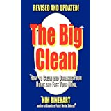 The Big Clean: How to Clean and Organize Your Home and Free Your Mind (Revised and Updated)by Kim Rinehart