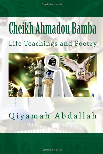 Cheikh Ahmadou Bamba: Life Teachings and Poetry